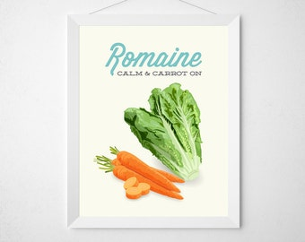 Lettuce Kitchen Print - Romaine Calm and Carrot On - Funny modern produce fresh veggie typography healthy vegan vegetarian salad poster art