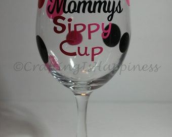Mommy's Sippy Cup Mother's Day Polka Dot Wine Glass