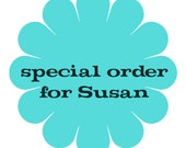 special order for Susan