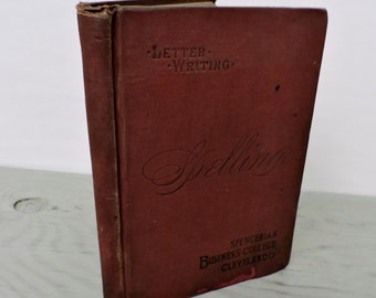 Antique Grammar Textbook - Spelling and Letter Writing - 1889 - Writing Textbook