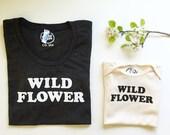 WILD FLOWER - Black or Grey Vintage Feel T Shirt  - Mama Shirt - Vintage Inspired - Boho Mama - Tee Shirt