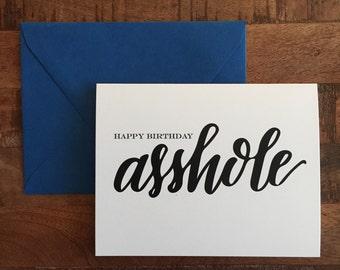 CUSTOM: Happy Birthday Asshole Card, Cuss Card - A2 greeting card, blank card, funny card