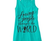 Adult XL // Teal // Women's // Loving People Changes The World // Flowy Racerback Tank
