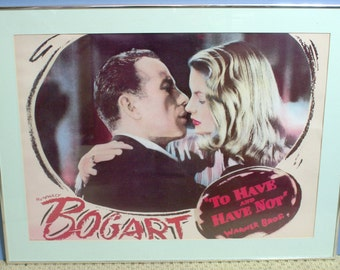 Vintage Bogart Collectible Movie Poster Print-To Have and Have Not--Professionally Framed--Lauren Bacall- Humphery Bogart Movie Poster