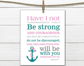 Bible Verse Print - Joshua 1:9 -  Choose the Size and Colors -