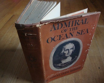 SALE - Admiral of the Ocean Sea: A Life of Christopher Columbus - by Samuel Eliot Morison - 1942 - Vintage Hardcover Book With Dust Jacket
