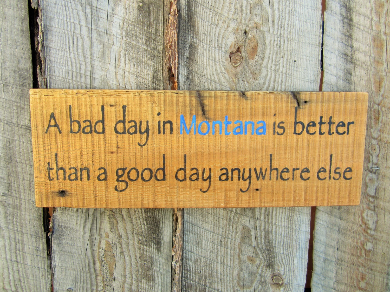 A bad day in montana rustic home decor montana sign montana for Montana rustic accents