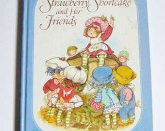 "Vintage First Edition ""The Adventures Of Strawberry Shortcake and Her Friends"" Hardcover Book By Alexandra Wallner"