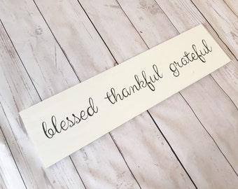 Shabby Chic Blessed•thankful•grateful handpainted wood sign.