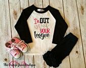 I'm Out of Your League Raglan shirt-M2M Sew Sassy pink- m2m icings- m2m sew sassy black