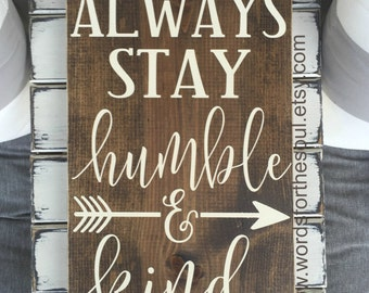 Always Stay HUMBLE and KIND - Children Wall Art - Inspirational Sign - Wooden Sign - Farmhouse Wall Decor - Be Humble - Be Kind - Tim Mcgraw
