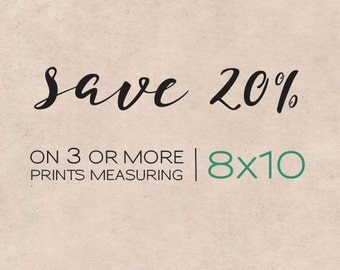 SALE - Any Three or More 8x10 Prints