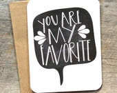 You are my favorite- Greeting Notecard