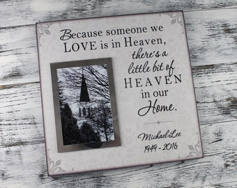 Memorial gift, Because someone we love is in heaven in handmade, bereavement picture frame, sympathy gift, remembrance picture frame CAN-413