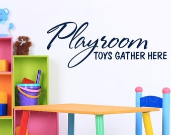 Playroom Decal - Playroom Toys Gather Here - Playroom Wall Decal - Kids Room Decal - Vinyl Wall Decal