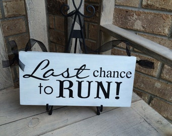Primitive Rustic Wedding Sign Last Chance To Run