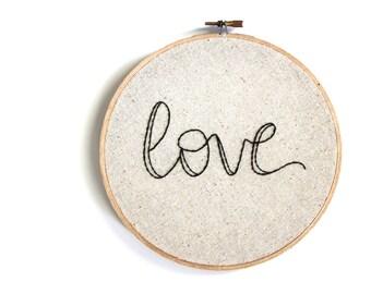 Love Embroidery Hoop. Home Decor. Wall Art. Home Decor. Unique Gift. Wall Hanging. Embroidery Art.