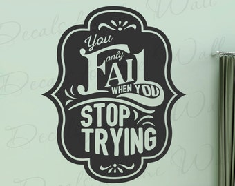 Albert Einstein You Only Fail When You Stop Trying - Success Determination Motivational - Wall Decal Quote Vinyl Lettering Art Inspirat T79