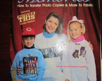 Fashions from Memories How to Transfer Photo Copies & More to Fabric