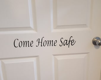 2 Come Home Safe Door Decals Vinyl Home Decor Sticker Policeman Police Officer Firefighter Fireman Army Navy Air Force Marines Emt Teen Gift