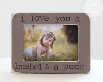 I Love You a Bushel and a Peck Picture Frame Baby Gift Pregnancy Ultrasound Gift Child Son Daughter Grandmother Gift