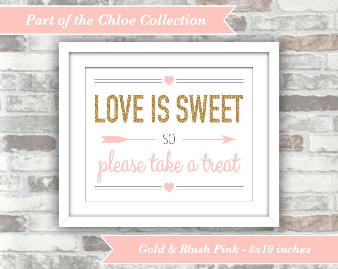 INSTANT DOWNLOAD - Chloe Collection Printable Wedding Candy Bar Sign - Love Is Sweet Dessert Table - 8x10 Digital File - Gold Blush Pink