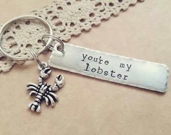 You're My Lobster Keyring, Boyfriend gift, Handstamped Gift, Fun Gift for Friends, Lobster Keychain, Lobster Quote,