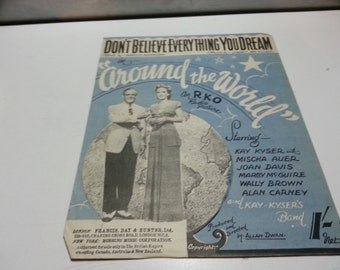 Dont believe everything you dream, in Around the World, vintage music sheet, Kay Kyser on front cover,