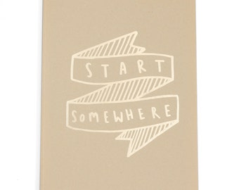 Start Somewhere notebook - A4 Lined Pages Notebook - Gold Foiled Kraft Cover