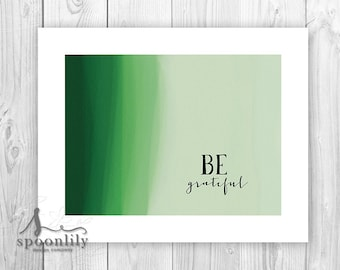 """Be Grateful Typography Art Print, Inspirational Words, """"Be"""" Wall Art Decor, Be grateful Quote, Inspirational Quote, Abstract Art"""