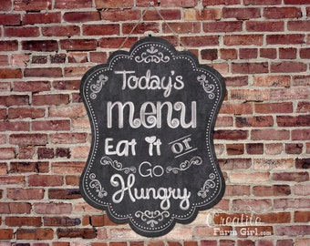 Today's Menu Eat It Or Go Hungry Chalkboard Sign