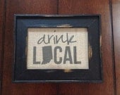 Drink Local - Indiana - Burlap in 5in x 7in Frame, Bar decor