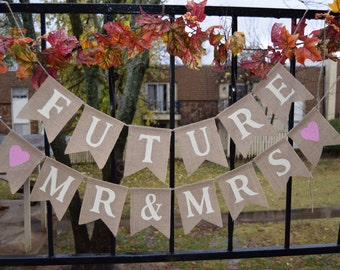 Burlap Banner  FUTURE MR&MRS  Banner Engagement Party  Bunting Garlands Bridal Shower Burlap Banner