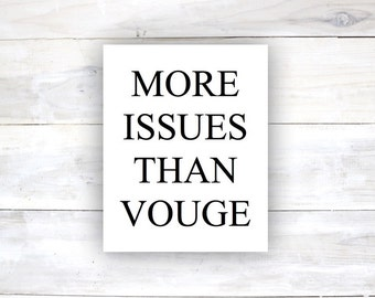 More Issues Than Vogue Typography Poster Home Decor