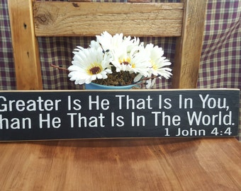 Greater Is He That Is In You Than He That Is In The World - 1 John 4:4... Rustic Decor, Primitive Sign, Country Decor, Home Decor, Scripture