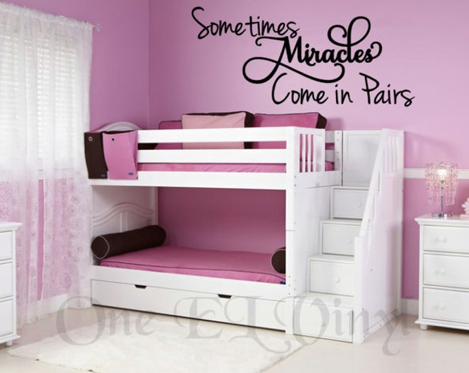 Sometimes Miracles Come in Pairs - Vinyl Decal for Twins - Bedroom Wall Art - High Quality Vinyl
