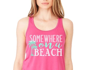 Somewhere on a beach racer back tank