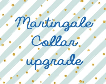 "Martingale Dog Collar Upgrade (5/8"", 3/4"", 1"", 1.5"" or 2"" width upgrade)"