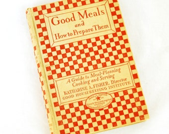 1927 Good Meals and How to Prepare Them Cookbook 1st Ed Good Housekeeping Book First Edition Foodie Gifts
