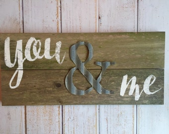 You & me --- you and me --- hand painted rustic sign
