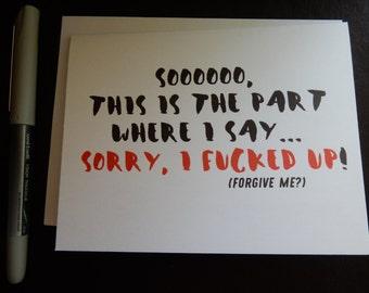 Sorry Card - I F*cked Up Greeting Card - Handmade Card -