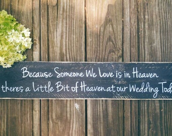 Because Someone We Love Is In Heaven Theres A Bit Of Heaven At Our Wedding Today, Wood Sign, Wedding Decor, In Loving Memory Sign,