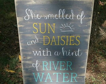 Plank style-handmade- She smelled of Sun and Daisies with a hint of River Water- perfect for a river house or girls room decor- custom