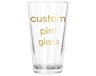 Custom Pint Glass | 16 oz. | Choose Your Font & Color | Personalized Gift