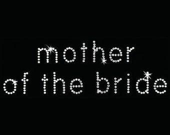 Rhinestone Transfer - Hot Fix Motif - Mother of the Bride - Bebe