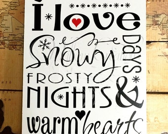 I Love Snowy Days and Frosty Nights - Painted Winter Sign - Vinyl Lettering - Holiday Sign - Winter Decor - Seasonal Decor