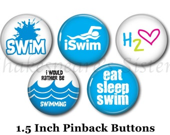 "Swimming Pins - 5 Pinback Buttons - 1.5"" Pinbacks - Swimmer Pins - Gift for Swimmer - Swim Pins"