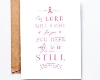 Breast Cancer Encouragement Card - The Lord will fight for you, You need only to be still, Scripture Card, Encouragement card, Get well