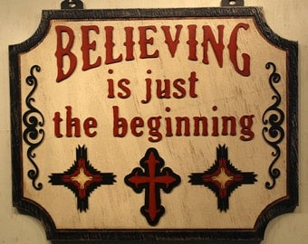 Believing Is Just The Beginning, Southwestern Rustic Sign, Vintage Sign, Cross, Ranch Sign, Christian Sign, Home Decor, Inspirational Sign