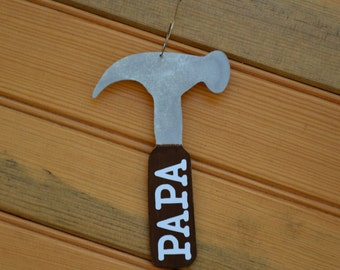 Hammer Ornament- Personalized Wooden Ornament for Papa, Daddy, Grandpa, etc.